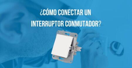 como instalar un interruptor conmutador