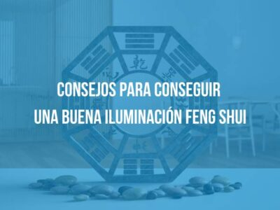 CONSEJOS PARA CONSEGUIR UNA BUENA ILUMINACIÓN FENG SHUI